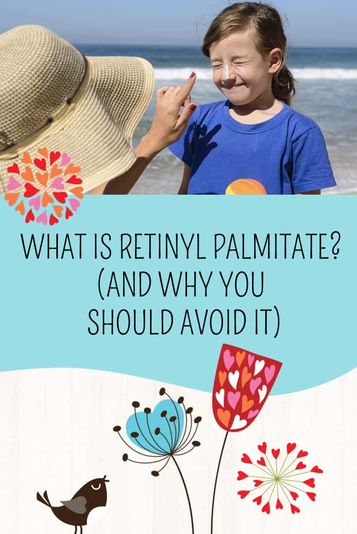 What Is Retinyl Palmitate? (And Why You Should Avoid It)