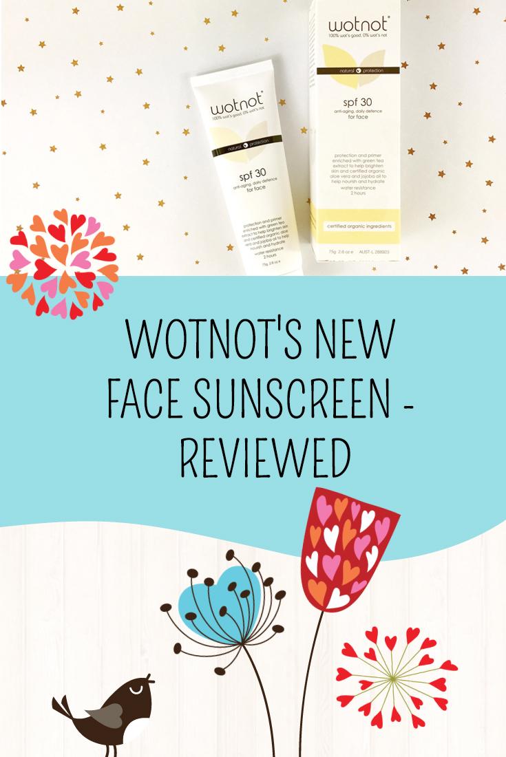 Wotnot's New Face Sunscreen - Reviewed